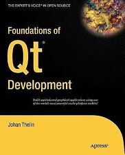 Foundations of Qt Development: By Johan Thelin