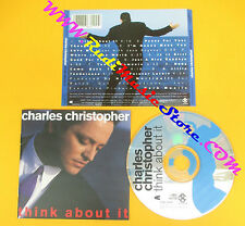 CD CHARLES CHRISTOPHER Think About It 1992 Us CHARISMA  no lp mc dvd vhs  (CS6)