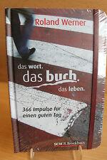 Die Bibel - Das wort. das buch. das leben. Roland Werner (2012) 9783417264302