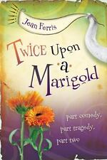 Twice Upon a Marigold Book Jean Ferris Soft Cover