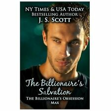The Billionaire's Salvation:: (The Billionaire's Obsession ~ Max) by Scott, J.