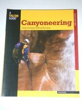 CANYONEERING a Guide to Techniques for Wet & Dry Canyons by David Black NEW 2008