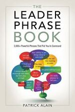 The Leader Phrase Book: 3000+ Powerful Phrases That Put You in Command (Paperbac