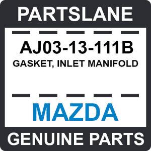AJ03-13-111B Mazda OEM Genuine GASKET, INLET MANIFOLD