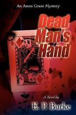 Dead Man's Hand : An Amos Grant Mystery by E. Burke (2007, Paperback)