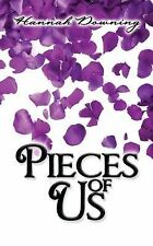 Pieces of Us by Hannah Downing (2011, Paperback)