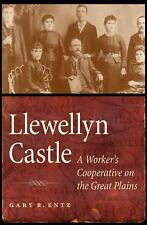 Llewellyn Castle : A Worker's Cooperative on the Great Plains by Gary R. Entz...