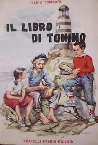 Libri ragazzi - F. Tombari - Il libro di Tonino - ed. 1958