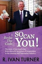 I Broke the Code, So Can You! by R. Ivan Turner (2013, Paperback)