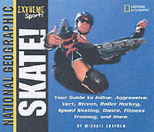 Skate! Your Guide to Blading, Aggressive, Vert, Street, Roller Hockey,-ExLibrary