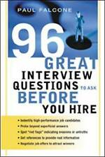 96 Great Interview Questions to Ask Before You Hire by Paul Falcone (Paperback,