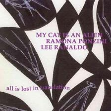 Ramona Ponzini/Lee Ranaldo/My Cat Is An Alien - All Is Lost In Translation * New