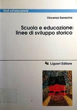 VINCENZO SARRACINO SCUOLA E EDUCAZIONE LINEE DI SVILUPPO STORICO LIGUORI 1992
