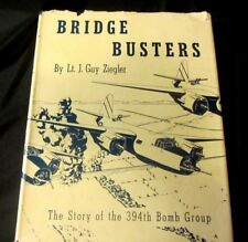 BRIDGE BUSTERS--LT. J.GUY ZIEGLER--394TH BOMB GROUP--WWII--SIGNED, FIRST EDITION