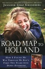 Road Map to Holland: How I Found My Way Through My Sons First Two Years With Do
