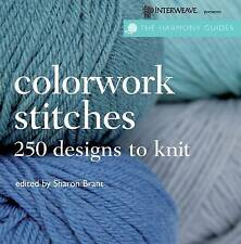 Colorwork Stitches: Over 250 Designs to Knit (Harmony Guides), , New Book