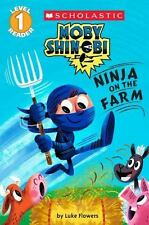 Ninja on the Farm Scholastic Reader, Level 1: Moby Shinobi