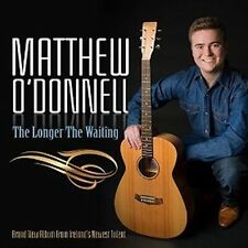 Matthew O'Donnell - The Longer the Waiting CD - Brand New & Sealed