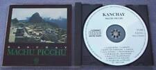 KANCHAY MACHU PICCHU 1989 UK 1st NO IFPI NO BAR CODE Andes Latin South American