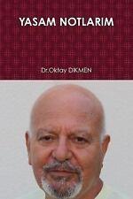Yasam Notlarim by Oktay Dikmen (2014, Paperback)