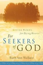 For Seekers of God by Ruth Wallace (2005, Paperback)