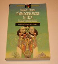L'IMMAGINAZIONE MITICA - STEPHEN LARSEN  INTERNO GIALLO EDITORE  1992 1^ EDIZION