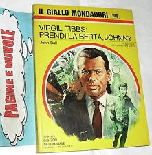 ball - VIRGIL TIBBS:PRENDI LA BERTA,JOHNNY  giallo mondadori  N. 1180 (1971)(g2)