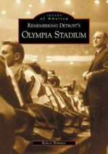 Images of America: Remembering Detroit's Olympia Stadium by Robert J. Wimmer...