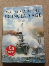 War at Sea in the Ironclad Age HB Richard Hill