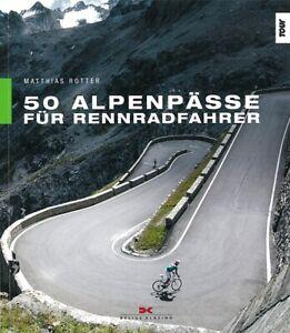 Rotter: 50 Alpenpässe für Rennradfahrer Radsport/Alpen-Touren/Strecken/Radfahren