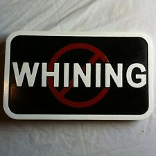 No Whining 3D routed carved plaque custom wood sign Custom