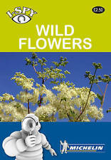 I-Spy Fleurs Sauvages (Michelin I-Spy Guides), Michelin, New Book mon0000029119