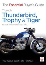 Buyer's Guide Triumph Thunderbird Trophy & Tiger 650cc & 750cc models 1950-1983