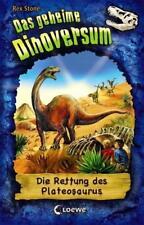 Stone, Rex - Das geheime Dinoversum - Die Rettung des Plateosaurus: Band 15 /3