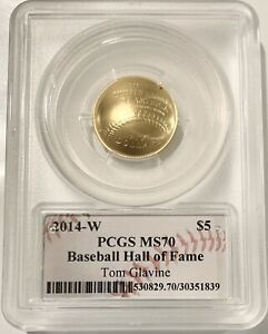 2014-W Baseball Hall Of Fame $5 Five Dollar Gold PCGS MS70 Tom Glavine Signed