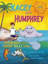 Kacey and Humphrey: Adventure of the Shrimp Bully Bowl, Stevens, Charles, New Bo