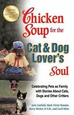Chicken Soup for the Cat & Dog Lover's Soul: Celebrating Pets as Family with Sto