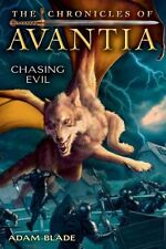 The Chronicles of Avantia #2: Chasing Evil by Blade, Adam