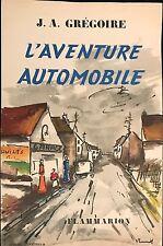 """"""" L' AVENTURE AUTOMOBILE """" DE J.A . GRÉGOIRE"""