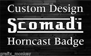 CUSTOM DESIGN Scomadi Horncast Badge