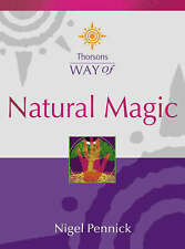Thorsons Way of Natural Magic by Nigel Pennick (Paperback, 2001)
