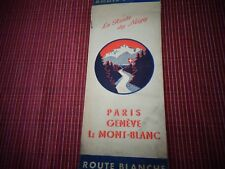 LA ROUTE DES NEIGES PARIS - GENEVE - MONT BLANC GUIDE TOURISTIQUE (ref 65 )