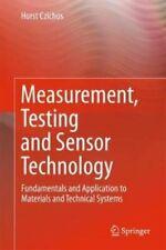 Measurement, Testing and Sensor Technology Fundamentals and App... 9783319763842