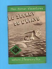 ►FERENCZI -MON ROMAN D'AVENTURES - N°89  - Le Secret de l'epave - Gay - 1949