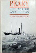 PEARY: THE EXPLORER AND THE MAN - JOHN EDWARD WEEMS