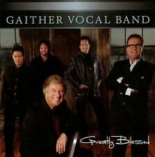 Greatly Blessed by Gaither Vocal Band CD Aug 2010 Gaither Music Group Christian