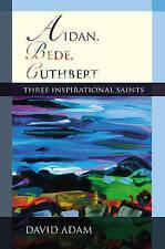 NEW Aidan, Bede, Cuthbert - Three Inspirational Saints by David Adam