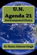 U. N. Agenda 21: Environmental Piracy by Ileana Paugh (2012, Paperback)