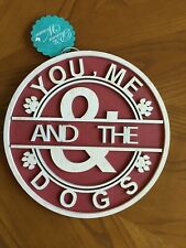 """Pioneer Woman """" You, Me, & The Dogs """" Round Red Sign 11"""" X 11"""""""