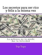Una Solucion para Cada Problema: Los Secretos para Ser Rico y Feliz a la...